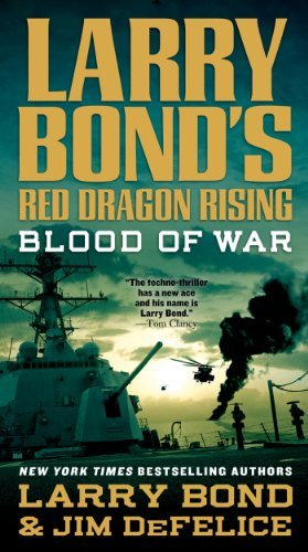 Larry Bond's Red Dragon Rising: Blood of War by Larry Bond (2013-11-26) (Larry Bonds Red Dragon Rising Blood Of War)