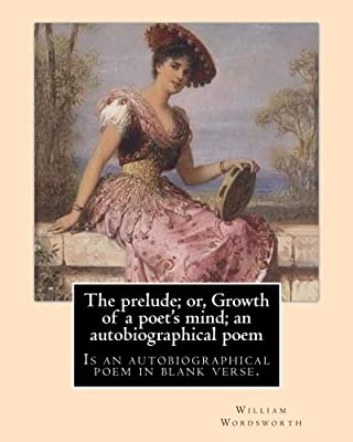 The Prelude Or Growth Of A Poets Mind An