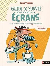 Guide de survie pour accros aux écrans par Serge Tisseron