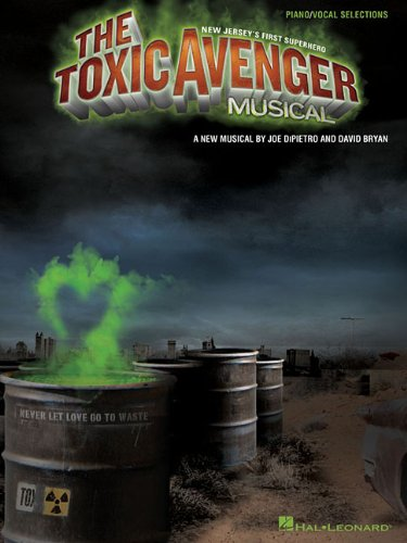 The Toxic Avenger: Piano/Vocal Selections (Melody in the Piano Part) (Part Vocal)