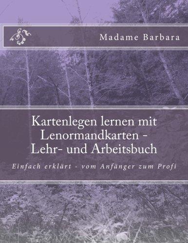 Kartenlegen lernen mit Lenormandkarten Lehr- und Arbeitsbuch: Kartenlegen lernen  [Bittner, Barbara] (Tapa Blanda)
