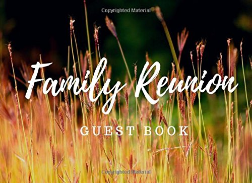 """Download Family Reunion Guest Book: Blank Lined Guest Book for your Family Reunion or Party, 8.25"""" x 6"""" Size, Summer Grass (Elite Guest Book) PDF"""