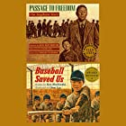 Passage to Freedom/Baseball Saved Us Audiobook by Ken Mochizuki Narrated by Ken Mochizuki