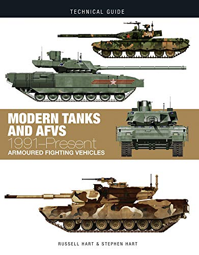 Modern Tanks and AFVs: 1991-Present Armoured Fighting Vehicles (Technical Guides) por Dr Stephen Hart,Professor Russell Hart