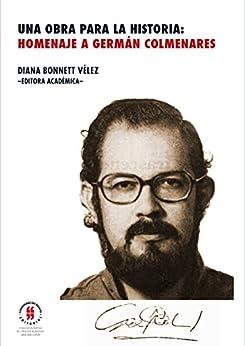 Una obra para la historia: homenaje a Germán Colmenares por [Bonnett Vélez, Diana]
