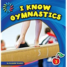 I Know Gymnastics (21st Century Basic Skills Library: I Know Sports)