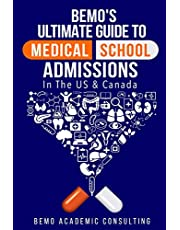 BeMo's Ultimate Guide to Medical School Admissions in the U.S. and Canada: Learn to Plan in Advance, Make Your Applications Stand Out, Ace Your CASPer Test, & Master Your Multiple Mini Interviews