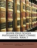 Junior High School Mathematics, William Ledley Vosburgh and William Frederick Gentleman, 1146048246