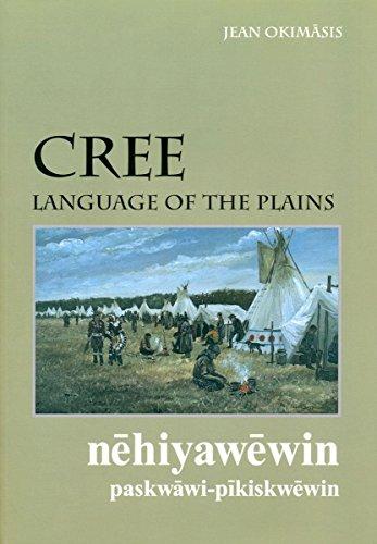 Cree, Language of the Plains (University of Regina Publications) (Cree Edition)