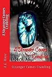 A Stranger Comes Crawling, A. Moye, 1481003097