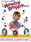 The New Howdy Doody Show The Bionic Clown Part 3