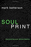 Soulprint: Discovering Your Divine Destiny