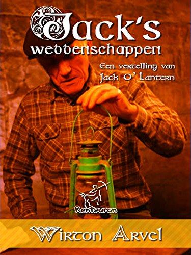 Jack's weddenschappen: Een Keltische sage dat geïnspireerd is op de legende van Jack O' Lantern en het Keltische feest Samhain en Halloween (Dutch Edition)]()