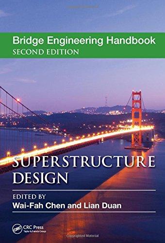 Bridge Engineering Handbook, Five Volume Set: Bridge Engineering Handbook: Superstructure Design (Volume - Bridges Five