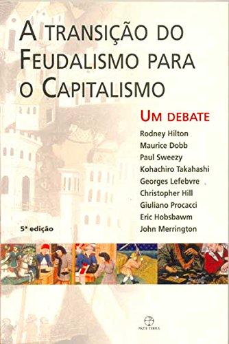 transição do feudalismo para o capitalismo, A