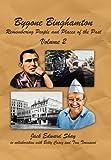 Bygone Binghamton, Jack Edward Shay, 1467065056