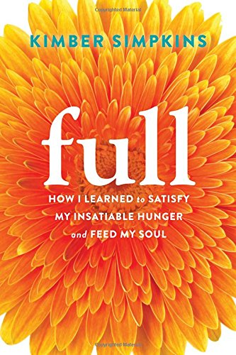 full-how-i-learned-to-satisfy-my-insatiable-hunger-and-feed-my-soul