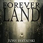 Foreverland Boxed: A Science Fiction Thriller | Tony Bertauski