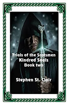 Kindred Souls: Trials of the Scotsmen by [St. Clair, Stephen]