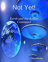 Not Yet! - Earth and the Ashtar Command