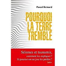Pourquoi la terre tremble (ESSAIS) (French Edition)