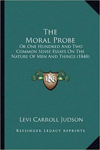 The Moral Probe Or One Hundred And Two Common Sense Essays On The  The Moral Probe Or One Hundred And Two Common Sense Essays On The Nature  Of Men And Things  Levi Carroll Judson  Amazoncom  Books Article Writing Services Reviews also Can I Find Someone To Write A Book Report For Me?  Top Custom Writing Service