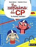 """Afficher """"Les copains du CP Tu flottes, Carotte !"""""""