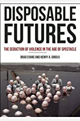 Disposable Futures: The Seduction of Violence in the Age of Spectacle (City Lights Open Media) Paperback