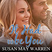 It Had to Be You: Christiansen Family, Book 2 | Susan May Warren