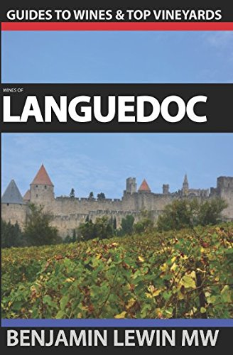 Wines of Languedoc (Guides to Wines and Top Vineyards) by Benjamin Lewin MW