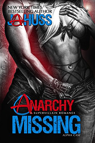 Anarchy Missing: Alpha Case (Anarchy Series Book ()