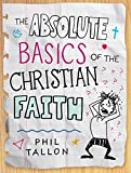 img - for The Absolute Basics of the Christian Faith book / textbook / text book