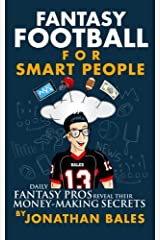 Fantasy Football for Smart People: Daily Fantasy Pros Reveal Their Money-Making Secrets Paperback