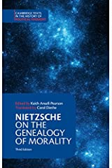 Nietzsche: On the Genealogy of Morality and Other Writings (Cambridge Texts in the History of Political Thought)