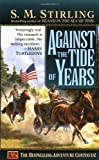 Front cover for the book Against the Tide of Years by S. M. Stirling