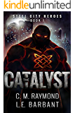 The Catalyst (Steel City Heroes Book 1)