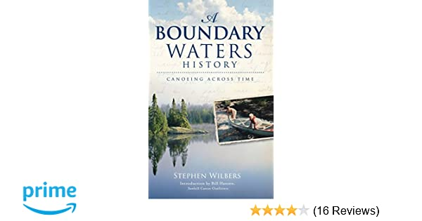 Canoeing Across Time A Boundary Waters History