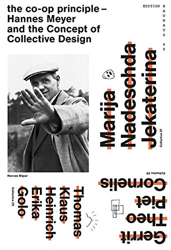 Co-Op Principle: Hannes Meyer and the Concept of Collective Design (Edition Bauhaus)
