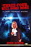 Three-Four, Kill Some More: A Casey Fremont Mystery