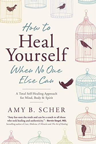 How to Heal Yourself When No One Else Can: A Total Self-Healing Approach for Mind, Body, and Spirit (Best Treatment For Chronic Fatigue Syndrome)