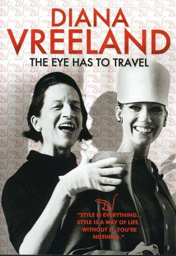 Diana Vreeland: The Eye Has to Travel
