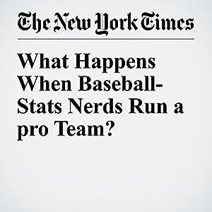 What Happens When Baseball-Stats Nerds Run a pro Team?
