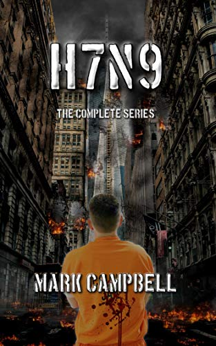 H7N9: The Complete Series by [Campbell, Mark]