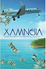 Xamnesia: Everything I Forgot in my Search for an Unreal Life by Lizzie Harwood (2015-06-19) Paperback