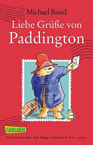 Liebe Grüße von Paddington Taschenbuch – 2. November 2017 Michael Bond Peggy Fortnum R.W. Alley Tatjana Kröll