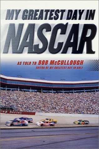 My Greatest Day in NASCAR by Bob McCullough (2001-05-05)