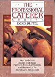 Professional Caterer Series, Denis Ruffel, 0442001436