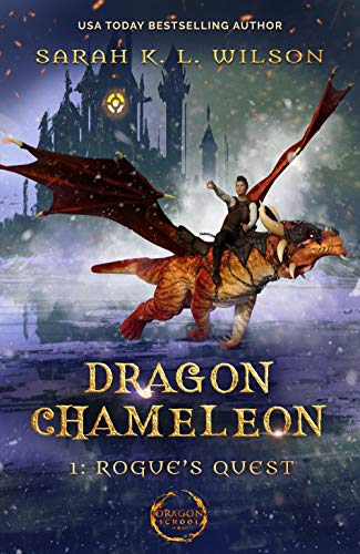 Dragon Chameleon: Rogue's Quest by [Wilson, Sarah K. L.]