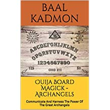 Ouija Board Magick  - Archangels Edition: Communicate And Harness The Power Of The Great Archangels