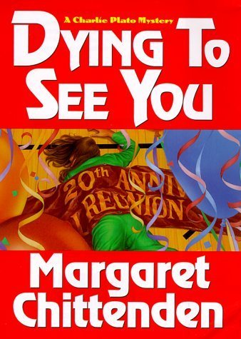 Dying To See You: A Charlie Plato Mystery (Charlie Plato Mysteries) by Margaret Chittenden (2000-06-01)